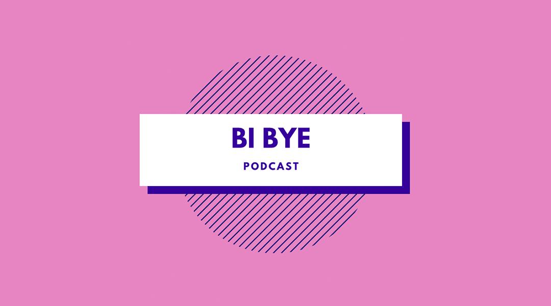 Luister nu naar de eerste aflevering van Bi Bye; de podcast over bi+ zijn in Nederland!