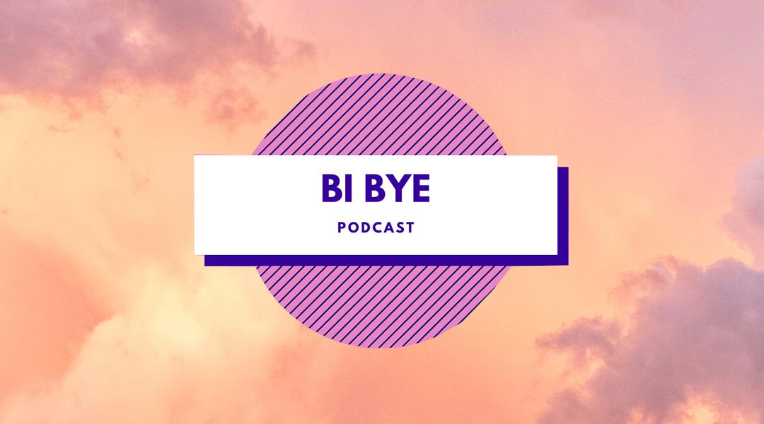 Bi Bye podcast: bi+ vrouwen
