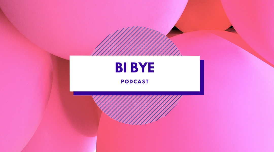 Bi Bye podcast: 'chronisch bi'